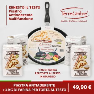 ERNESTO IL TESTO + 3 Kg Di FARINA PER TORTA AL TESTO + 1 Kg Omaggio